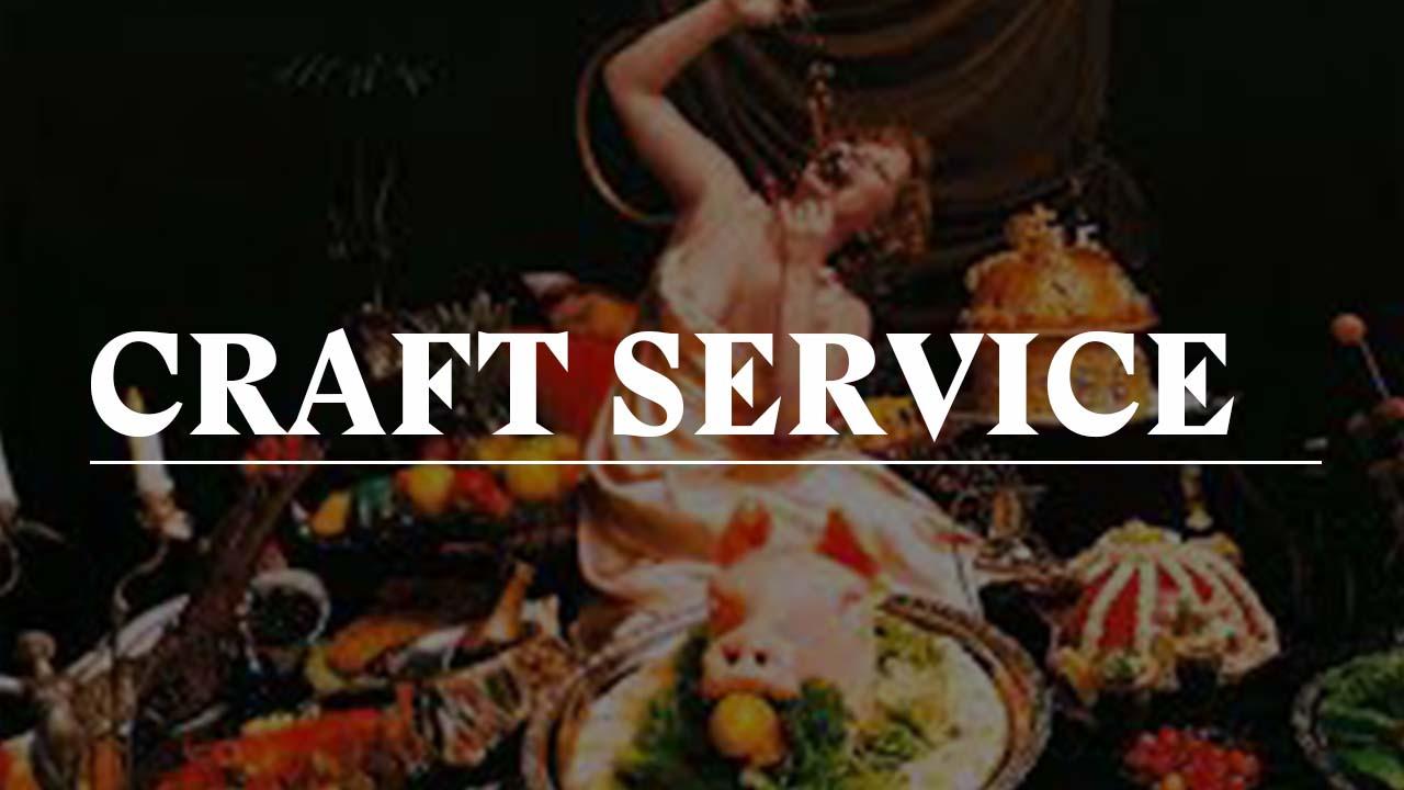 CRAFT SERVICE