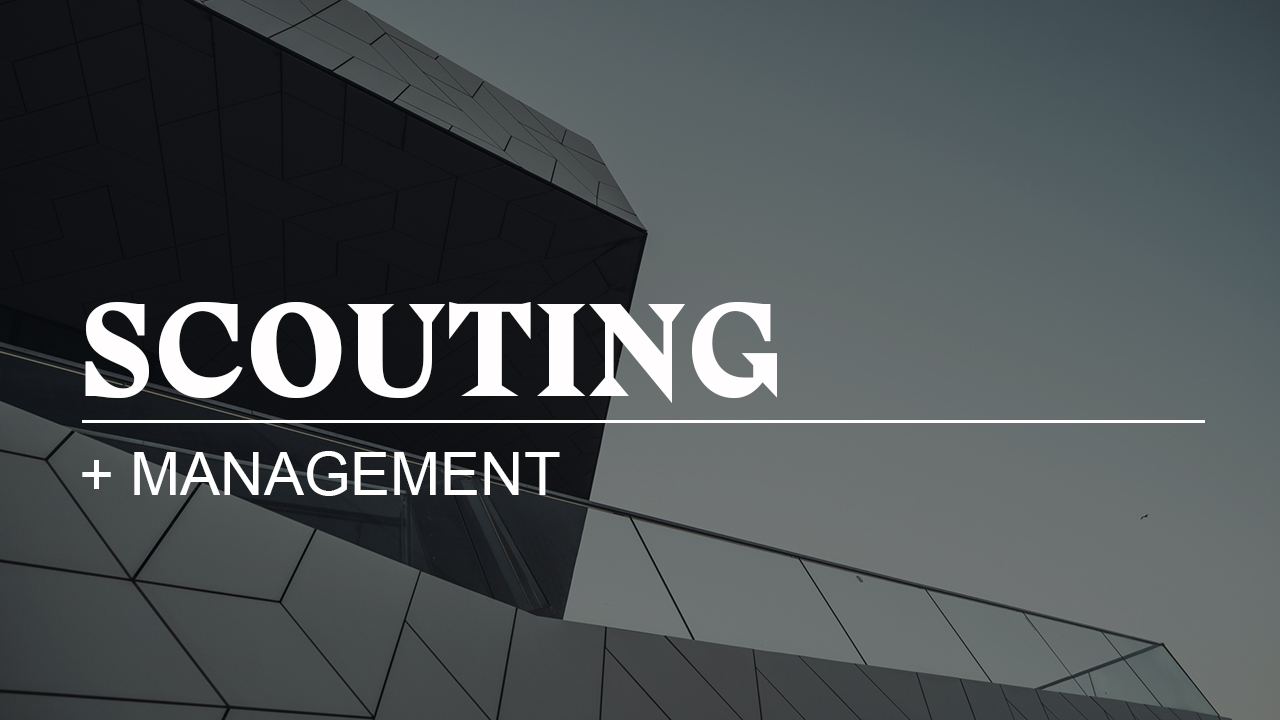 SCOUTING + MANAGEMENT